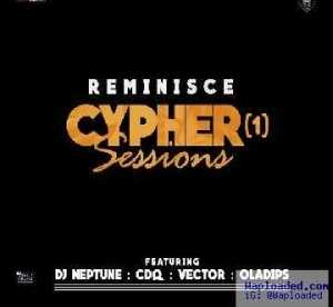 Reminisce - Cypher Session (ft. CDQ x Vector x DJ Neptune x Ola Dips)